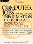 Computer Jobs with the Growing Information Technology Professional Services Sector [2008] U.S. IT Staffing Firms