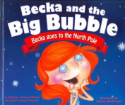 Becka and the Big Bubble