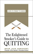 The Enlightened Smoker's Guide to Quitting