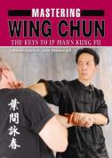 Mastering Wing Chun