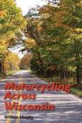 Motorcycling Across Wisconsin