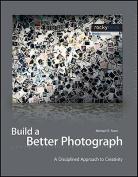 Build a Better Photograph