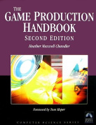 The Game Production Handbook, Second Edition