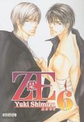 ZE (yaoi): v. 6