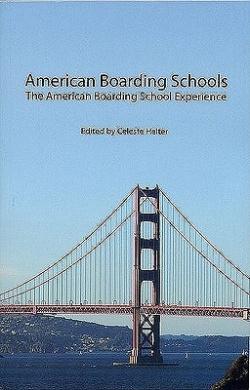 American Boarding Schools: The American Boarding School Experience
