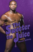The Sweeter the Juice