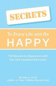 Secrets to Love Life and Be Happy