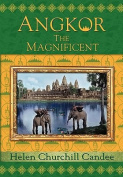 Angkor the Magnificent - Wonder City of Ancient Cambodia