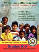 The Million Dollar Machine - Life Skills Enrichment Program - Grades K-3