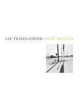 Lee Friedlander: New Mexico