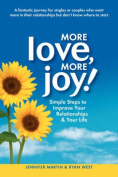 More Love, More Joy! Simple Steps to Improve Your Relationships & Your Life