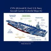 CVN-78 GERALD R. FORD, U.S. Navy Aircraft Carrier