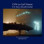 CVN-70 CARL VINSON, U.S. Navy Aircraft Carrier