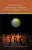 A Practical Guide for Implementing an Enterprise Information Management Program