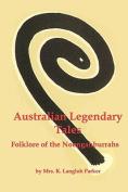 Australian Legendary Tales; Folklore of the Noongaburrahs