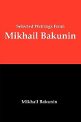 Selected Writings From Mikhail Bakunin