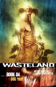 Wasteland: Bk. 4: Dog Tribe