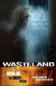 Wasteland: Bk. 6: Enemy within