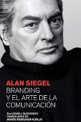 Alan Siegel. Branding Y El Arte De La Comunicacion