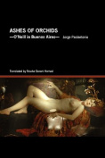 Ashes of Orchids -O'Neill in Buenos Aires-