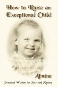 How to Raise an Exceptional Child
