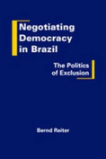 Negotiating Democracy in Brazil