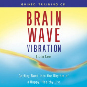 Brain Wave Vibration Guided Training [Audio]