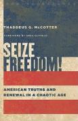 Seize Freedom!