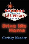 Drive Me Home