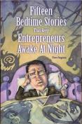 15 Bedtime Stories That Keep Entrepreneurs Awake at Night