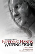 Bleeding Hands, Weeping Stone