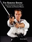 The Samurai Sword, Tachi-Iai Japanese Long Sword Training and Ranking Manual