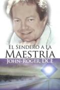 El Sendero a la Maestria [Spanish]