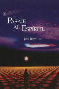 Pasaje al Espiritu = Passage to the Spirit [Spanish]