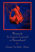 Rhapsody for Lessons Learned or Remembered