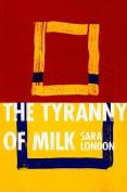 The Tyranny of Milk