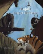 Rajah: King of the Jungle