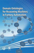 Domain Ontologies for Reasoning Machines in Factory Automation