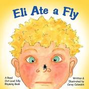 Eli Ate a Fly