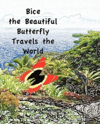 Bice the Beautiful Butterfly Travels the World