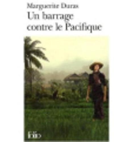 Un Barrage Contre Le Pacifique (Folio S.) by Marguerite Duras.