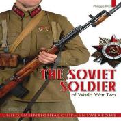 The Soviet Soldier 1941 - 1945