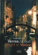 Venise, La Nuit/Night in Venice