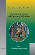 Christianizing Peoples and Converting Individuals