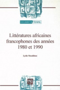 Litteratures Africaines Francophones Des Annees 1980 Et 1990
