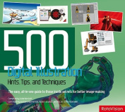 500 Digital Illustration Hints, Tips and Techniques