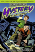 Max Finder Mystery Collected Casebook, Volume 1 (Max Finder Mystery Collected Casebook
