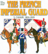 Officers and Soldiers of the French Imperial Guard