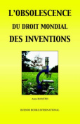 L'Obsolescence Du Droit Mondial DES Inventions