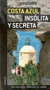 Costa Azul Insolita y Secreta  [Spanish]